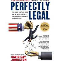 Perfectly Legal: The Covert Campaign to Rig Our Tax System to Benefit the Super Rich--and Cheat E verybody Else (English Edition)