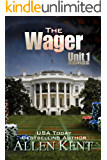 The Wager: A Unit 1 Novel (The Unit 1 Series Book 3)