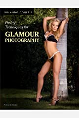Rolando Gomez's Posing Techniques for Glamour Photography Kindle Edition