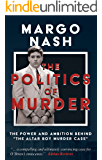"""The Politics Of Murder: The Power and Ambition Behind """"The Altar Boy Murder Case"""" (English Edition)"""
