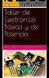 Taller de Electrónica Básica y de Potencia