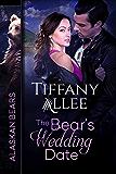 The Bear's Wedding Date: Volume 2 (Alaskan Bears)