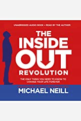 The Inside-Out Revolution: The Only Thing You Need to Know to Change Your Life Forever Audible Audiobook