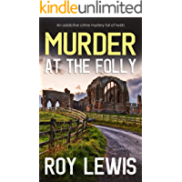 MURDER AT THE FOLLY an addictive crime mystery full of twists (Arnold Landon Detective Mystery and Suspense Book 10)