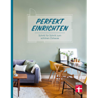 Perfekt einrichten: Schritt für Schritt zum schönen Zuhause (German Edition)