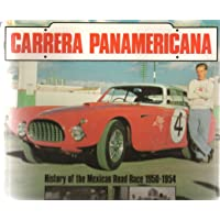 Carrera Panamericana: History of the Mexican Road Race, 1950-1954: Mexican Road Race 195001954