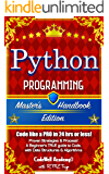 Python: Programming, Master's Handbook: A TRUE Beginner's Guide! Problem Solving, Code, Data Science,  Data Structures & Algorithms (Code like a PRO in ... less!) (Master's Handbook Edition Series)