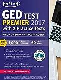 GED Test Premier 2017 with 2 Practice Tests: Online + Book + Videos + Mobile (Kaplan Test Prep)