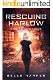 Rescuing Harlow: A Post Apocalyptic Romance (Seeking Eden Book 3)
