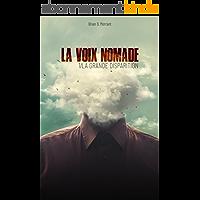 La Voix nomade: 1/ La Grande disparition