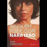 Ninguém pode com Nara Leão: Uma biografia