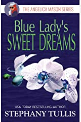 Blue Lady's SWEET DREAMS: The Angelica Mason Series, Book 2 Kindle Edition