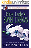 Blue Lady's SWEET DREAMS: The Angelica Mason Series, Book 2