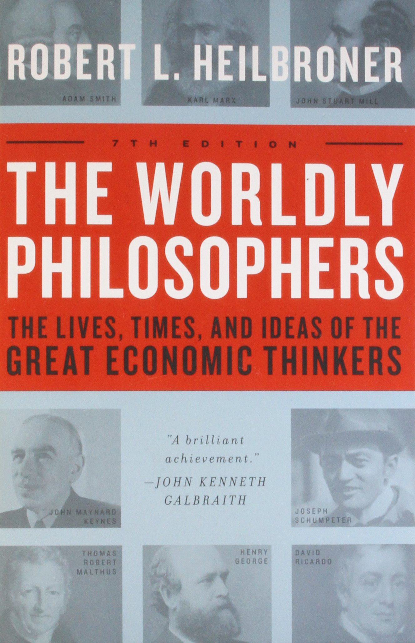 Amazon.fr - The Worldly Philosophers: The Lives, Times And Ideas Of The  Great Economic Thinkers- - Robert L. Heilbroner - Livres