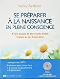 Se préparer à la naissance en pleine conscience : Le programme MBCP : 9 semaines pour mieux vivre la grossesse, l'accouchement et la parentalité (1CD audio MP3)