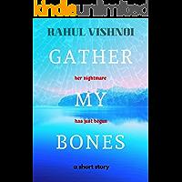 Gather My Bones