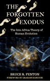 The Forgotten Exodus: The Into Africa Theory of Human Evolution (English Edition)