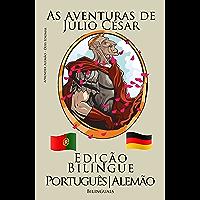 Aprender Alemão - Edição Bilíngue (Português - Alemão) As aventuras de Júlio César