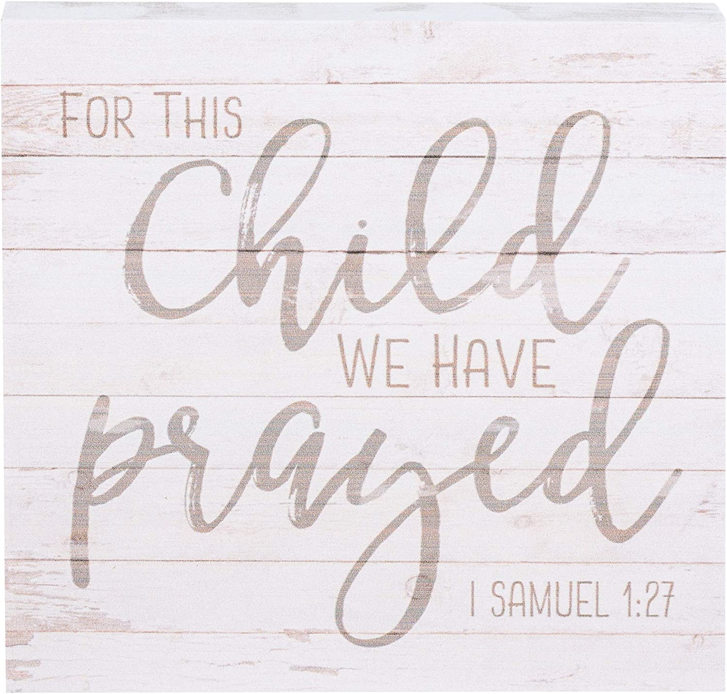 P. Graham Dunn for This Child We Have Prayed Whitewash 5.5 x 5.5 Solid Wood Plank Wall Plaque Sign
