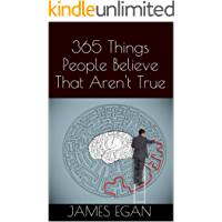 365 Things People Believe That Aren't True (The Misconception Trilogy Book 1)