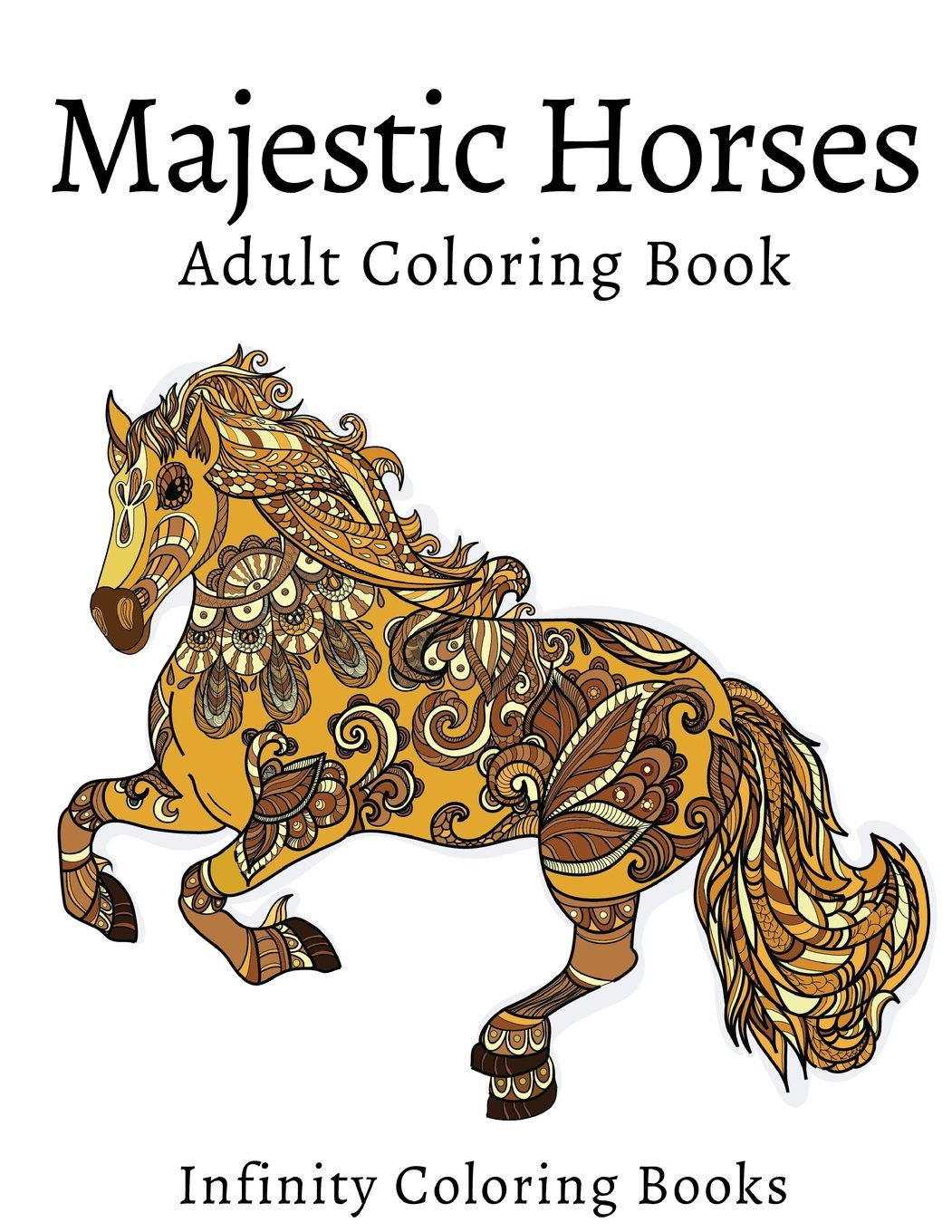Amazon Majestic Horses Adult Coloring Book Volume 2 9781534697348 Infinity Books
