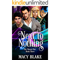 Next to Nothing: The Chosen One Book Three