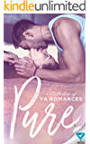 Pure: A Collection of YA Romances
