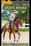 Green Broke (Show Jumping Dreams ~ Book 38)