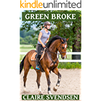 Green Broke (Show Jumping Dreams ~ Book 38)