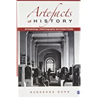 Artefacts of History: Archaeology, Historiography and Indian Pasts