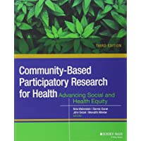 Community-based Participatory Research for Health: Advancing Social and Health Equity, Third Edition