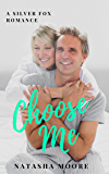 Choose Me (Silver Fox Romance Book 1)