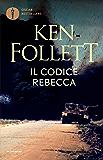 Il codice Rebecca (Oscar bestsellers)