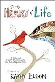 In the Heart of Life: A Memoir