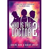 Who Is The Doctor 2: The Unofficial Guide to Doctor Who — The Modern Series