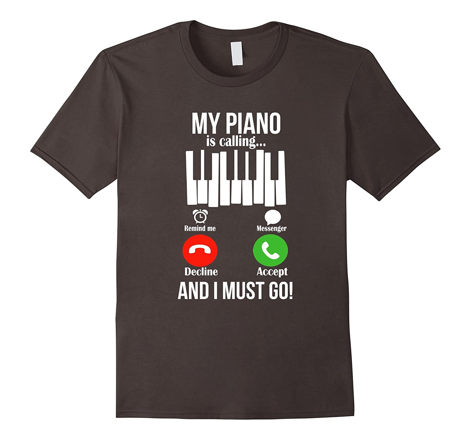 My Piano Is Calling And I Must Go Funny T shirt-Awarplus