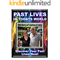 Past Lives in Today's World! What happens when your previous life returns to haunt you! Use These Reincarnation Secrets to Discover Your Past Life!: Extraordinary ... Lauren & Gary (Blue Planet Project Book 24)