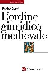 L'ordine giuridico medievale (Italian Edition) Kindle Edition