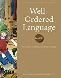 Well-Ordered Language Level 3B: The Curious Student's Guide to Grammar