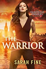 The Warrior (The Immortal Dealers Book 3) Kindle Edition