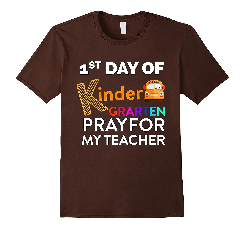 1st day of Kindergarten Pray for my teacher funny T-shirt-TJ