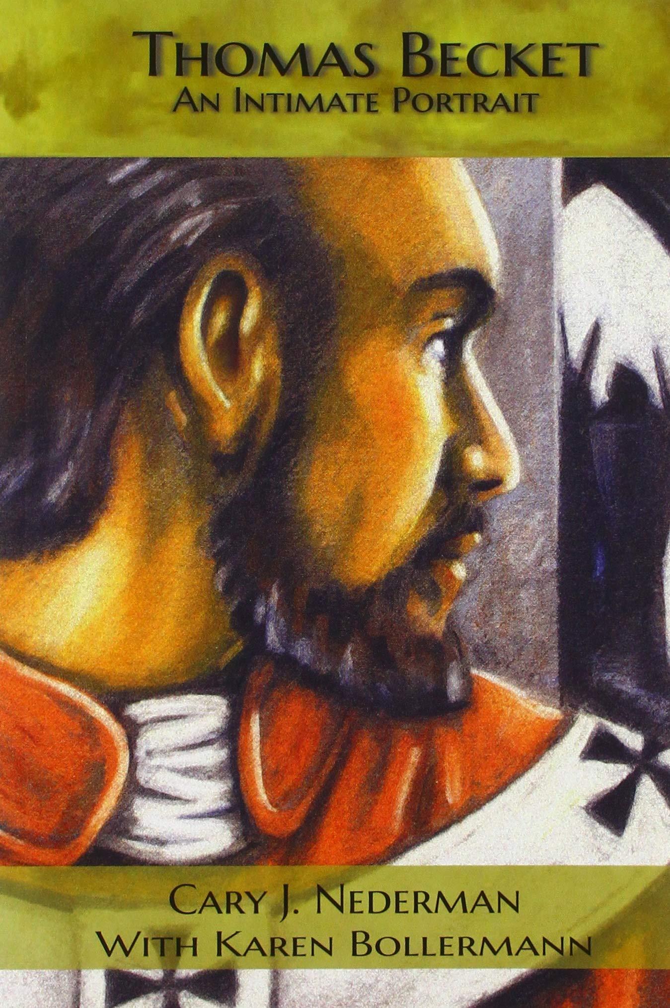 Thomas Becket An Intimate Portrait Cary J Nederman With Karen Bollermann 9780809154722 Amazon Com Books