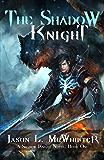 The Shadow Knight (A Shadow Knight Novel Book 1)