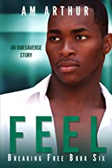 Feel: An Omegaverse Story (Breaking Free Book 6) Kindle Edition
