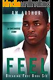 Feel: An Omegaverse Story (Breaking Free Book 6)