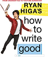 Ryan Higa's How To Write Good (English