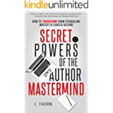 Secret Powers of the Author Mastermind: How to Transform from Struggling Writer to Career Author (The Career Author)