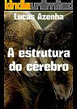 A estrutura do cérebro  (Portuguese Edition)