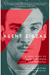 Agent Zigzag: A True Story of Nazi Espionage, Love, and Betrayal Kindle Edition
