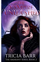 The Vampire Unleashed (The Amarant Book 2) Kindle Edition